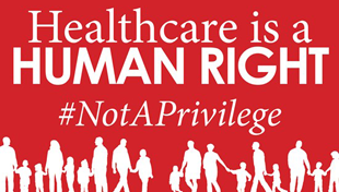 """HEALTHCARE IS A HUMAN RIGHT"" #NOTAPRIVILEGE CAMPAIGN"