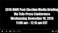2016 BWR Post-Election Media Briefing