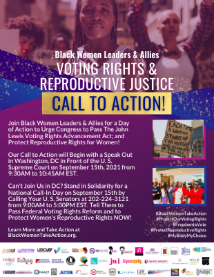Join us for the Black Women Leaders & Allies Voting Rights and Reproductive Justice Call to Action on September 15th! Learn more at BlackWomenTakeAction.org